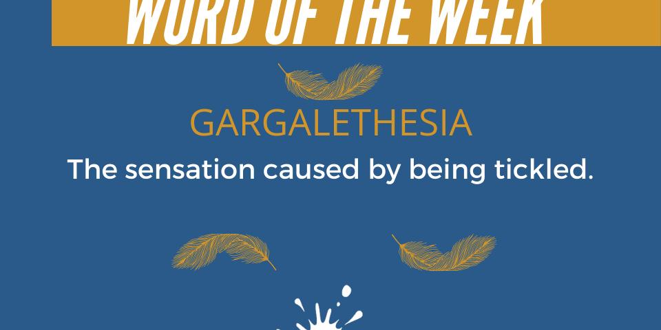 Word of the Week: Gargalethesia
