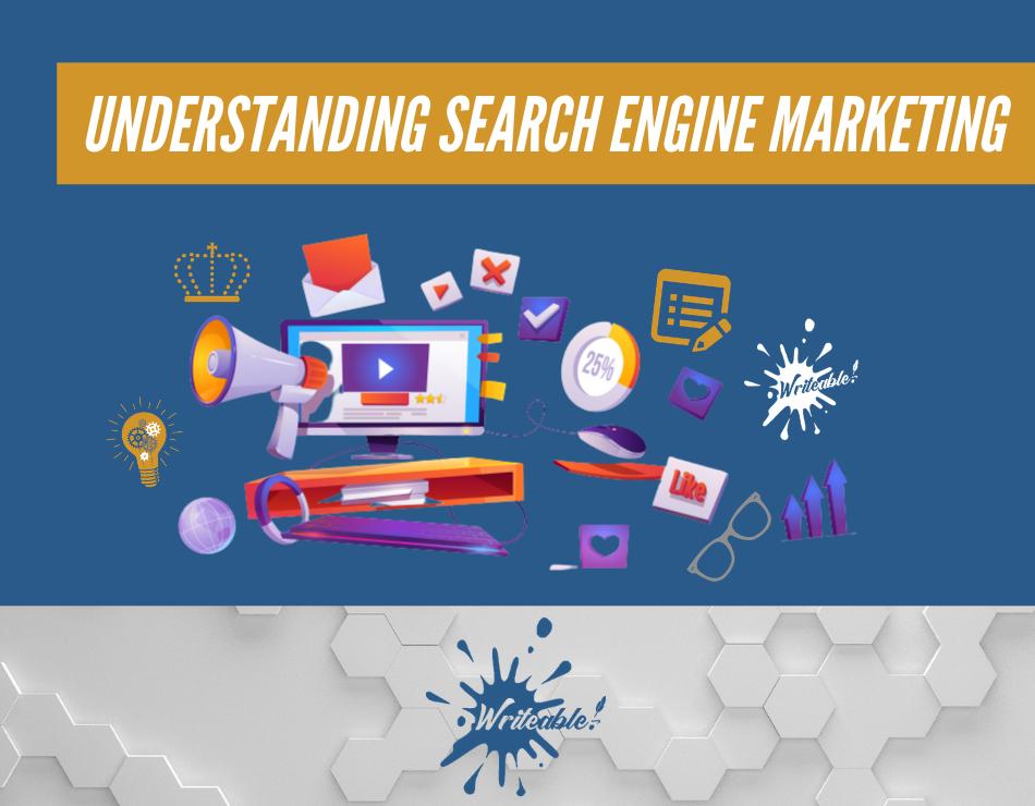Understanding Search Engine Marketing